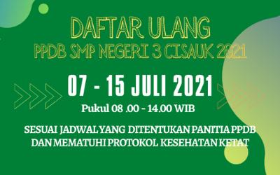DAFTAR ULANG PPDB SMP NEGERI 3 CISAUK TAHUN PELAJARAN 2021/2022